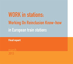 Couverture du document à retrouver dans En savoir plus - Work in stations: Working On Reinclusion Know-how in European train stations